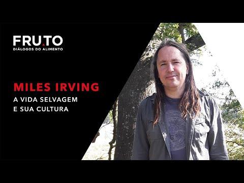 Miles Irving - A vida selvagem e sua cultura