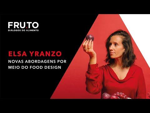 Elsa Yranzo - Novas abordagens por meio do Food Design