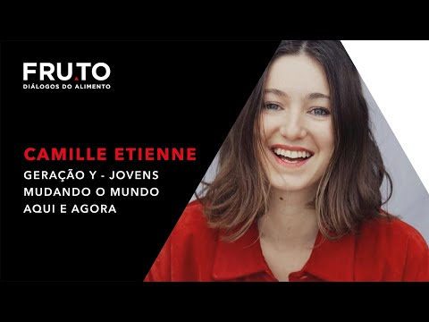 Camille Etienne - Geração Y - Jovens mudando o mundo aqui e agora